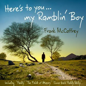 Here's To You - My Ramblin' Boy - CD - Frank McCaffrey